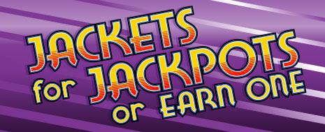 Jackets for Jackpots